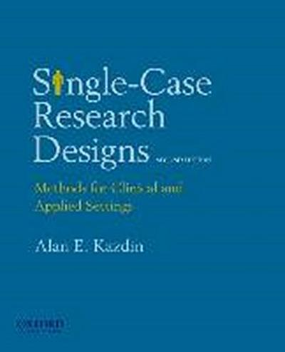 Single-Case Research Designs: Methods for Clinical and Applied Settings, 2nd Edition
