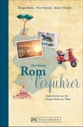 Der kleine Rom-Verführer; Impressionen aus der Ewigen Stadt am Tiber; Verführer; Fotos v. Martini, Rainer/Milovanovic, Mirko; Deutsch