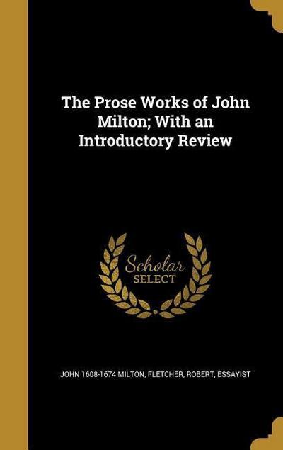 PROSE WORKS OF JOHN MILTON W/A