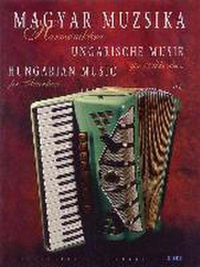 Magyar Muzsika Harmonikara/Hungarian Music For Accordion/Ungarische Musik Fur Akkordeon
