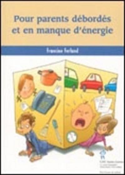 Pour parents debordes et en manque d'energie