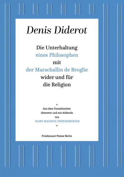 Die Unterhaltung eines Philosophen mit der Marschallin de Broglie wider und für die Religion