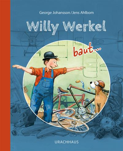 Willy Werkel baut ...