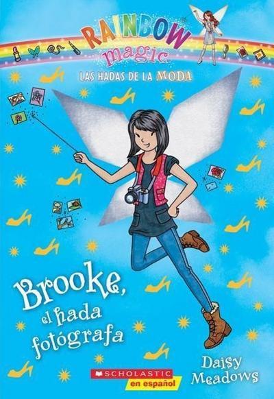 Las Hadas de la Moda #6: Brooke, El Hada Fotógrafa (Brooke the Photographer Fairy)