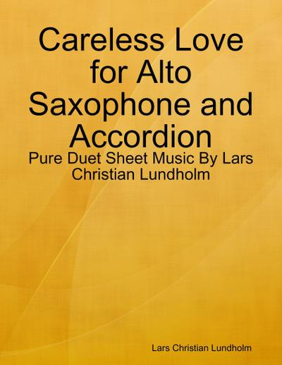 Careless Love for Alto Saxophone and Accordion - Pure Duet Sheet Music By Lars Christian Lundholm