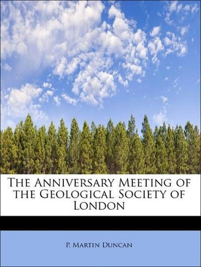The Anniversary Meeting of the Geological Society of London