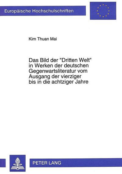 Das Bild der «Dritten Welt» in Werken der deutschen Gegenwartsliteratur vom Ausgang der vierziger bis in die achtziger Jahre