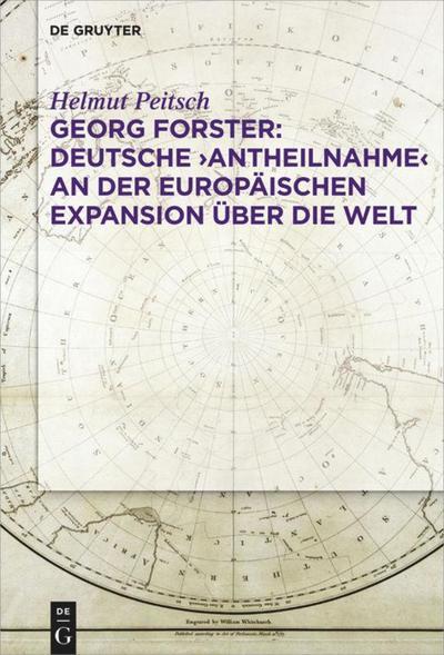 Georg Forster: Deutsche ,Antheilnahme' an der europäischen Expansion über die Welt