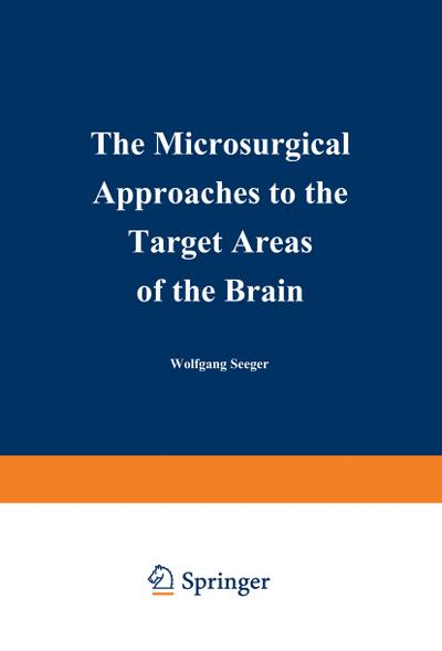 Microsurgical Approaches to the Target Areas of the Brain
