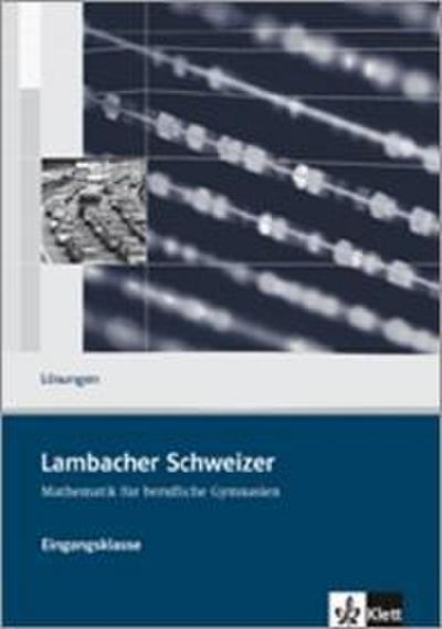 Lambacher Schweizer / Neubearbeitung für berufliche Gymnasien: Lambacher Schweizer / Lösungsheft Klasse 11: Neubearbeitung für berufliche Gymnasien