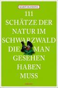 111 Schätze der Natur im Schwarzwald, die man ...
