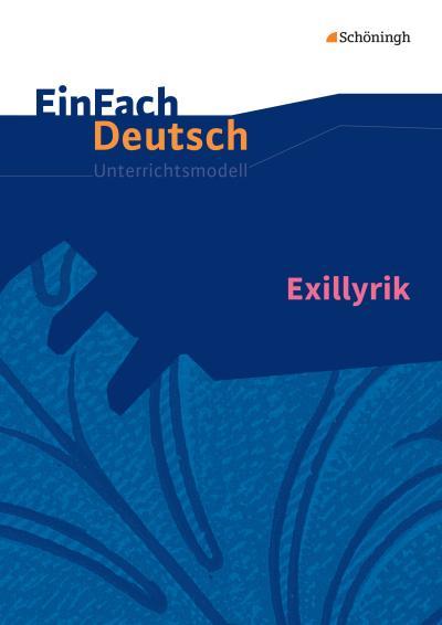 Exillyrik. EinFach Deutsch Unterrichtsmodelle