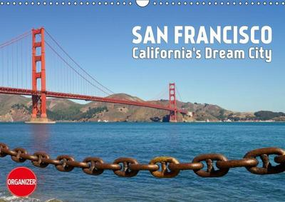 SAN FRANCISCO California's Dream City (Wall Calendar 2019 DIN A3 Landscape)
