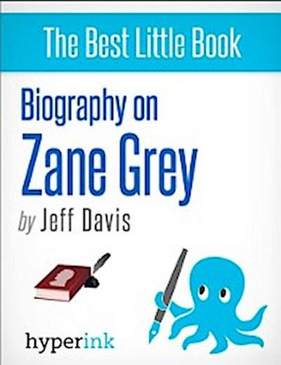 Zane Grey (Novelist, Writer of Riders of the Purple Sage)