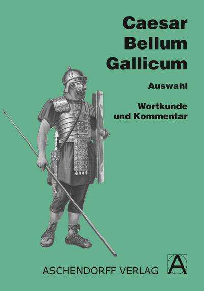 Bellum Gallicum. Wortkunde und Kommentar