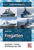 Fregatten: Geschichte - Technik - Schiffsklas ...
