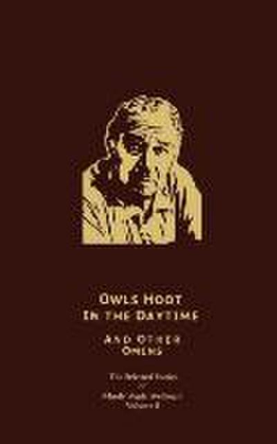 The Selected Stories of Manly Wade Wellman Volume 5: Owls Hoot in the Daytime & Other Omens: The Selected Stories of Manly Wade Wellman, Volume Five