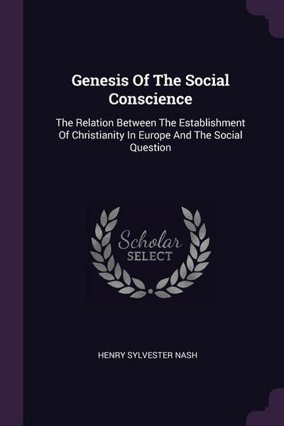 Genesis of the Social Conscience: The Relation Between the Establishment of Christianity in Europe and the Social Question