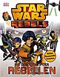 Star Wars Rebels™; Die Geschichte der Rebelle ...
