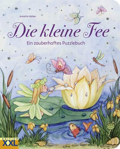 Die kleine Fee: Ein zauberhaftes Puzzlebuch - Edition XXL - Gebundene Ausgabe, Deutsch, Annette Weber, Ein zauberhaftes Puzzlebuch, Ein zauberhaftes Puzzlebuch
