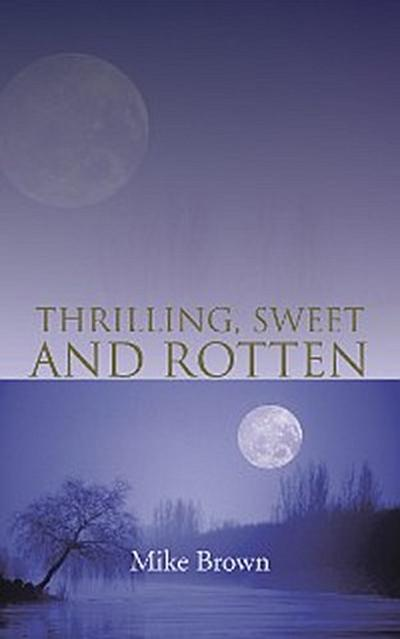 Thrilling, Sweet and Rotten