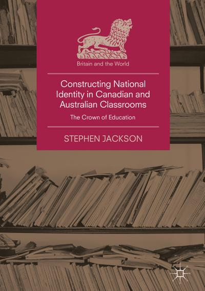 Constructing National Identity in Canadian and Australian Classrooms