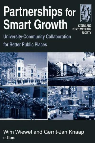 Partnerships for Smart Growth: University-Community Collaboration for Better Public Places: University-Community Collaboration for Better Public Plac