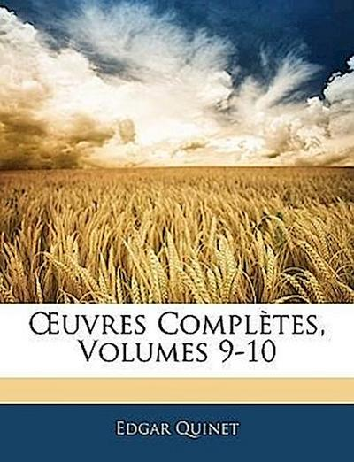 OEuvres Complètes, Volumes 9-10