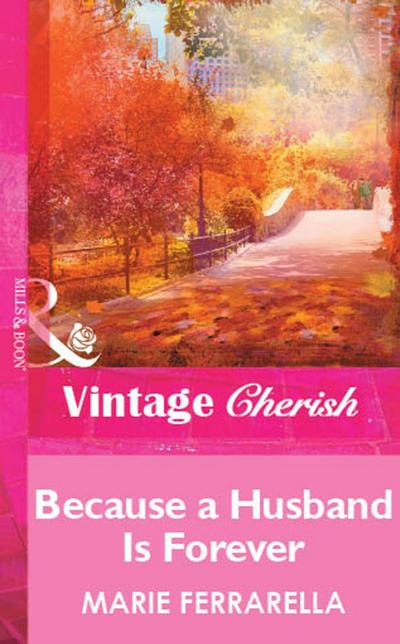 Because a Husband Is Forever (Mills & Boon Vintage Cherish)