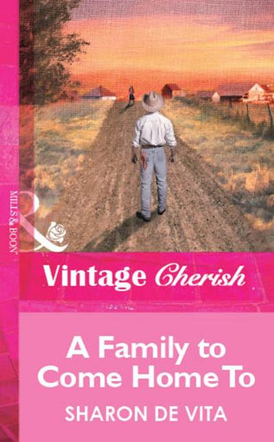 A Family To Come Home To (Mills & Boon Vintage Cherish)