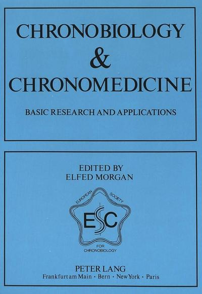 Chronobiology & Chronomedicine- Basic Research and Applications