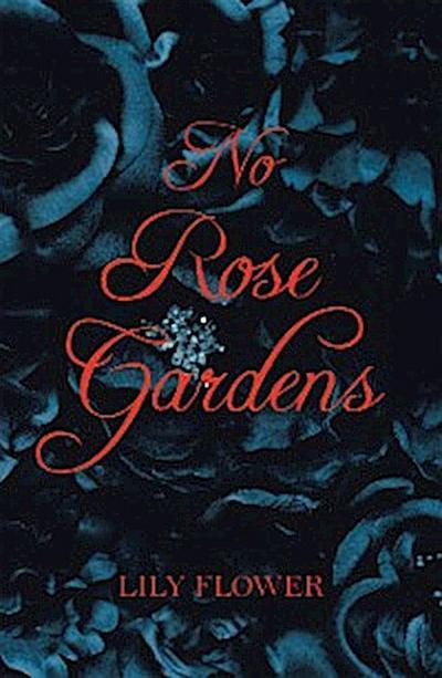 No Rose Gardens