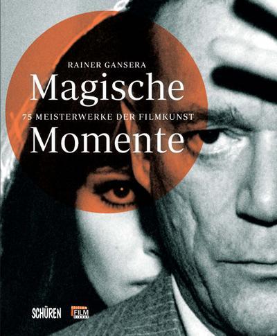 Magische Momente; 75 Meisterwerke der Filmkunst; edition film-dienst; Deutsch; 75 teils farb. Abb.