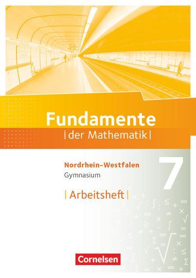 Fundamente der Mathematik 7. Schuljahr. Arbeitsheft mit eingelegten Lösungen. Gymnasium Nordrhein-Westfalen