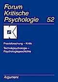 Praxisforschung - Kritik. Technikpsychologie - Psychologiegeschichte