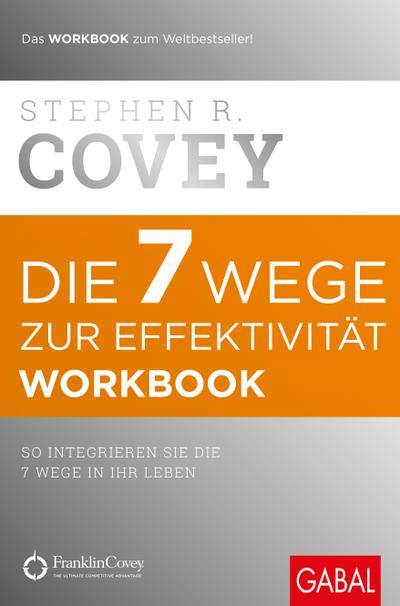 Die 7 Wege zur Effektivität. Workbook