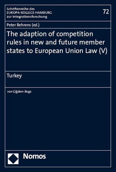 The adaption of competition rules in new and future member states to European Union Law (V): Turkey - Nomos - Broschiert, Englisch, Peter Behrens, Turkey, Turkey