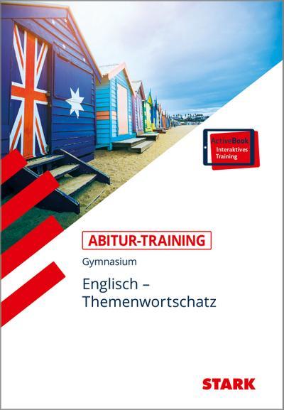 STARK Abitur-Training - Englisch Themenwortschatz