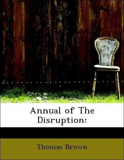 Annual of The Disruption:
