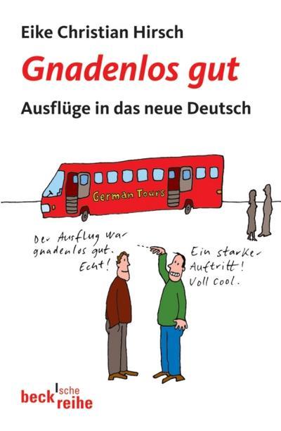 Gnadenlos gut: Ausflüge in das neue Deutsch