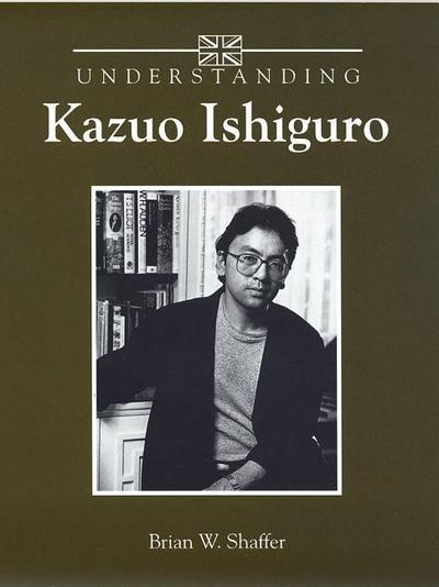 Understanding Kazuo Ishiguro
