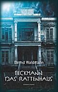 Beckmann: Das Rattenhaus