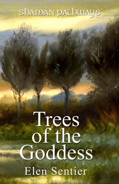 Shaman Pathways - Trees of the Goddess