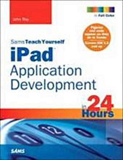 Sams Teach Yourself iPad Application Development in 24 Hours (Sams Teach Your...