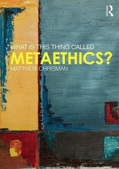 What is this thing called Metaethics?