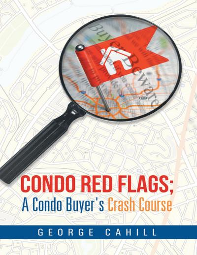 Condo Red Flags: A Condo Buyer's Crash Course