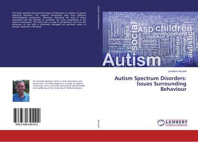 Autism Spectrum Disorders: Issues Surrounding Behaviour