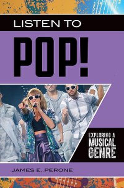 Listen to Pop! Exploring a Musical Genre