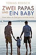 Zwei Papas und ein Baby: Unser Leben als (fas ...
