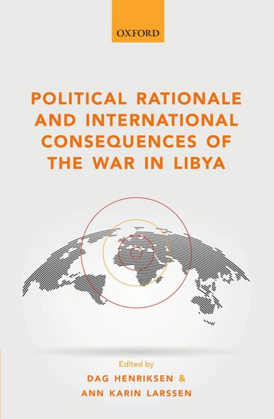 Political Rationale and International Consequences of the War in Libya